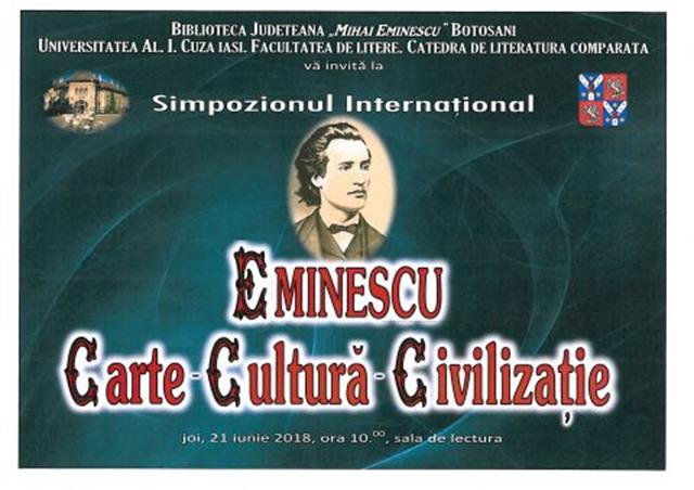 """Simpozionului Internaţional """"Eminescu – Carte, Cultura, Civilizație"""", ediția XXI-a, la Biblioteca Județeană Botoșani. Vezi programul!"""