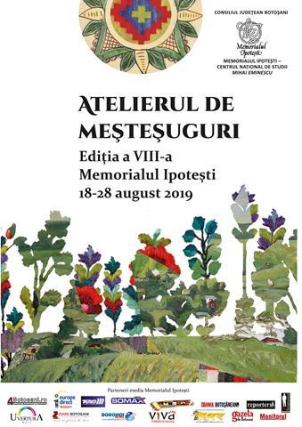 Memorialul Ipotești:  In perioada 18-28 august, se va desfășura a VIII-a ediție a Atelierului de meșteșuguri